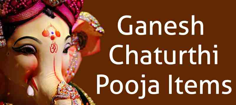 Ganesh Chathurthi pooja items